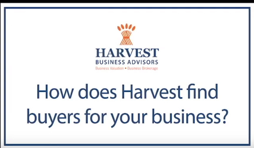 Finding Qualified Buyers for Your Business – Harvest Business Advisors (video)