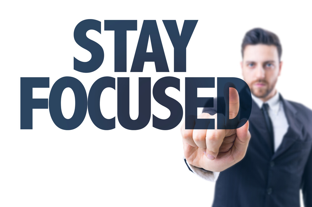 What Now? Stay Focused… Keep Going