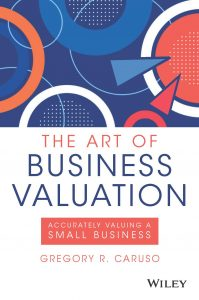 The Art of Business Valuation Greg Caruso